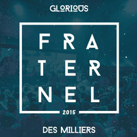 Glorious - Fraternel