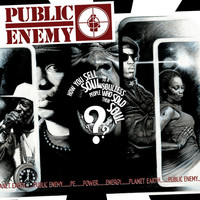 Public Enemy - How You Sell Soul to a Soulless People Who Sold Their Soul?