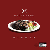 Gucci Mane - Dinner (Explicit)