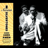 The Swan Silvertones - Amen, Amen, Amen: The Essential Collection