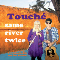 Touche - Same River Twice
