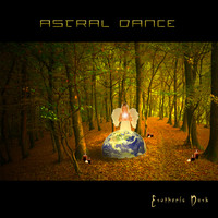 Astral Dance - Esotheric Dust