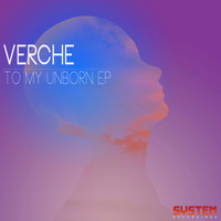 Verche - To My Unborn - EP