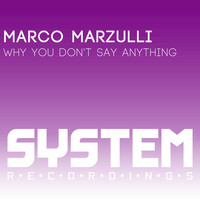 Marco Marzulli - Why You Don't Say Anything