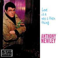Anthony Newley - Love Is a Now and Then Thing