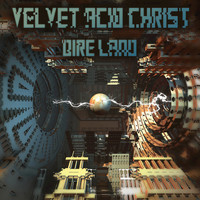 Velvet Acid Christ - Dire Land (The Remix Album)