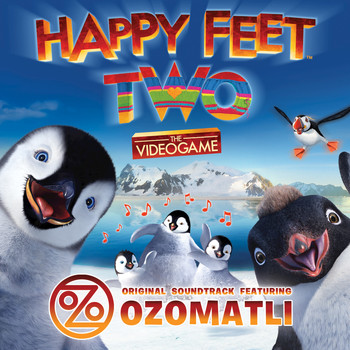 Ozomatli - Happy Feet Two™: The Videogame – Original Soundtrack