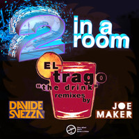2 In A Room - El Trago (The Drink)
