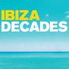 Ibiza - Decades by Various Artists