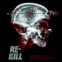 Justin Burnett - Re-Kill (Original Motion Picture Soundtrack)