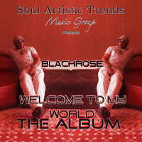 Blackrose - Welcome to My World