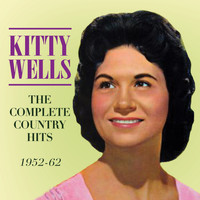 Kitty Wells - The Complete Country Hits