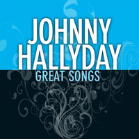 Johnny Halliday - Great Songs