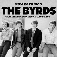 The Byrds - Fun in Frisco (Live)