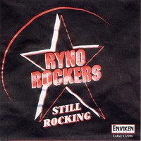 Ryno Rockers - Still Rocking