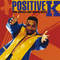 Positive K - The Skills Dat Pay Da Bills (Explicit)