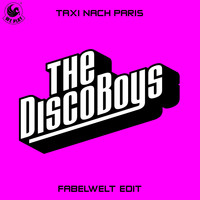 The Disco Boys - Taxi nach Paris (Fabelwelt Edit)