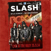 Slash - Live At The Roxy 25.9.14 (feat. Myles Kennedy & The Conspirators) (Explicit)
