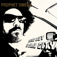 Prophet Omega - Going Out To Slab City