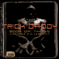 Trick Daddy - Book Of Thugs: Chapter AK Verse 47 (Amended Version)