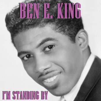 Ben E. King - I'm Standing By