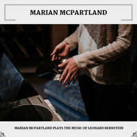 Marian McPartland - Marian McPartland Plays The Music Of Leonard Bernstein