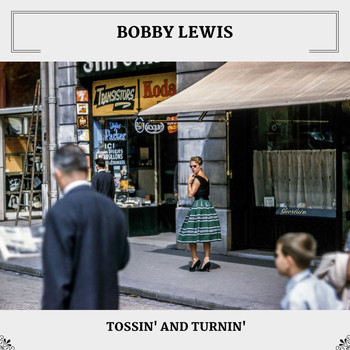 Bobby Lewis - Tossin' And Turnin'