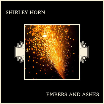 Shirley Horn - Embers And Ashes