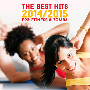 Various Artists - The Best Hits 2014/2015 for Fitness & Zumba