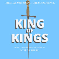 Miklos Rozsa - Original Movie Soundtrack: King Of Kings