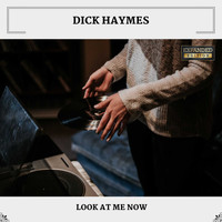 Dick Haymes - Look At Me Now (Expanded Edition)