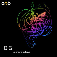 dig - A Space In Time