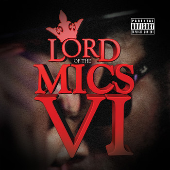 Various Artists - Lord of the Mics VI (Explicit)