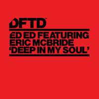 Ed Ed - Deep In My Soul (feat. Eric Mcbride)