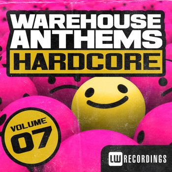 Various Artists - Warehouse Anthems: Hardcore, Vol. 7