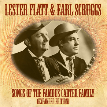 Lester Flatt & Earl Scruggs - Songs Of The Famous Carter Family (Expanded Edition)