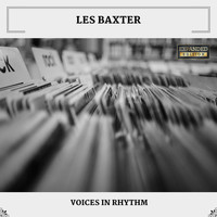 Les Baxter - Voices In Rhythm (Expanded Edition)
