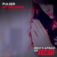 Pulser - My Religion (Astuni & Manuel Le Saux Re-Lift)