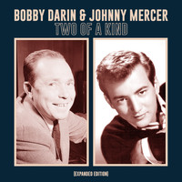 Bobby Darin & Johnny Mercer - Two of a Kind (Expanded Edition)