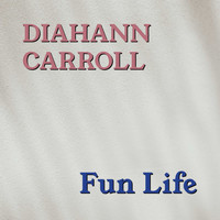 Diahann Carroll - Fun Life
