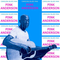 Pink Anderson - Carolina Blues Man