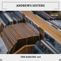 Andrews Sisters - The Dancing 20s (Expanded Edition)