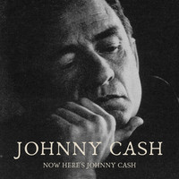 Johnny Cash - Now Here's Johnny Cash (Expanded Edition)