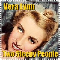 Vera Lynn - Two Sleepy People