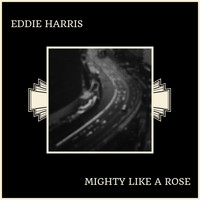 Eddie Harris - Mighty Like A Rose