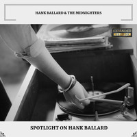 Hank Ballard & The Midnighters - Spotlight On Hank Ballard (Expanded Edition)