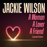 Jackie Wilson - A Woman, A Lover, A Friend (Expanded Edition)