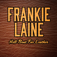 Frankie Laine - Hell Bent For Leather (Special Edition)
