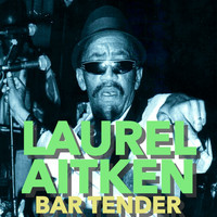 Laurel Aitken - Bar Tender