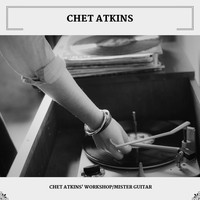 Chet Atkins - Chet Atkins' Workshop/Mister Guitar